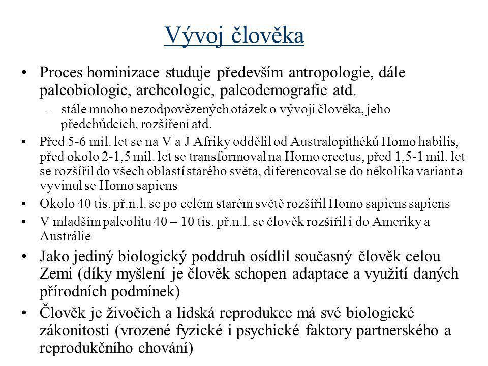 Vývoj člověka •Proces hominizace studuje především antropologie, dále paleobiologie, archeologie, paleodemografie atd. –stále mnoho nezodpovězených ot