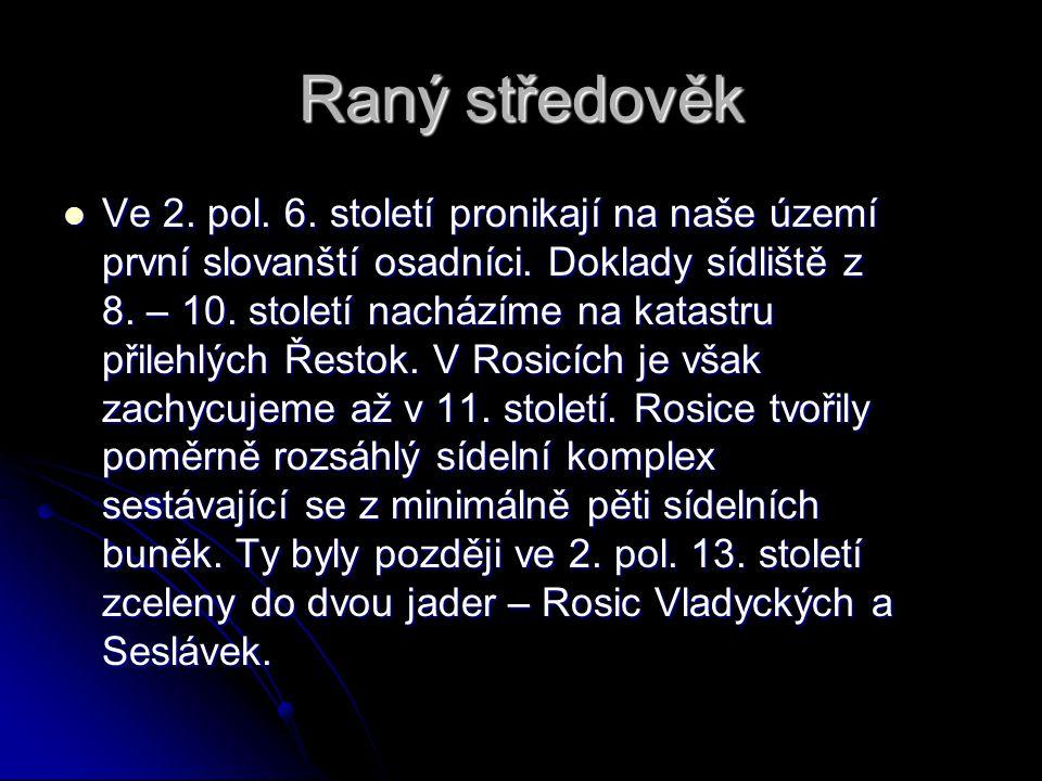 Raný středověk  Ve 2. pol. 6. století pronikají na naše území první slovanští osadníci. Doklady sídliště z 8. – 10. století nacházíme na katastru při