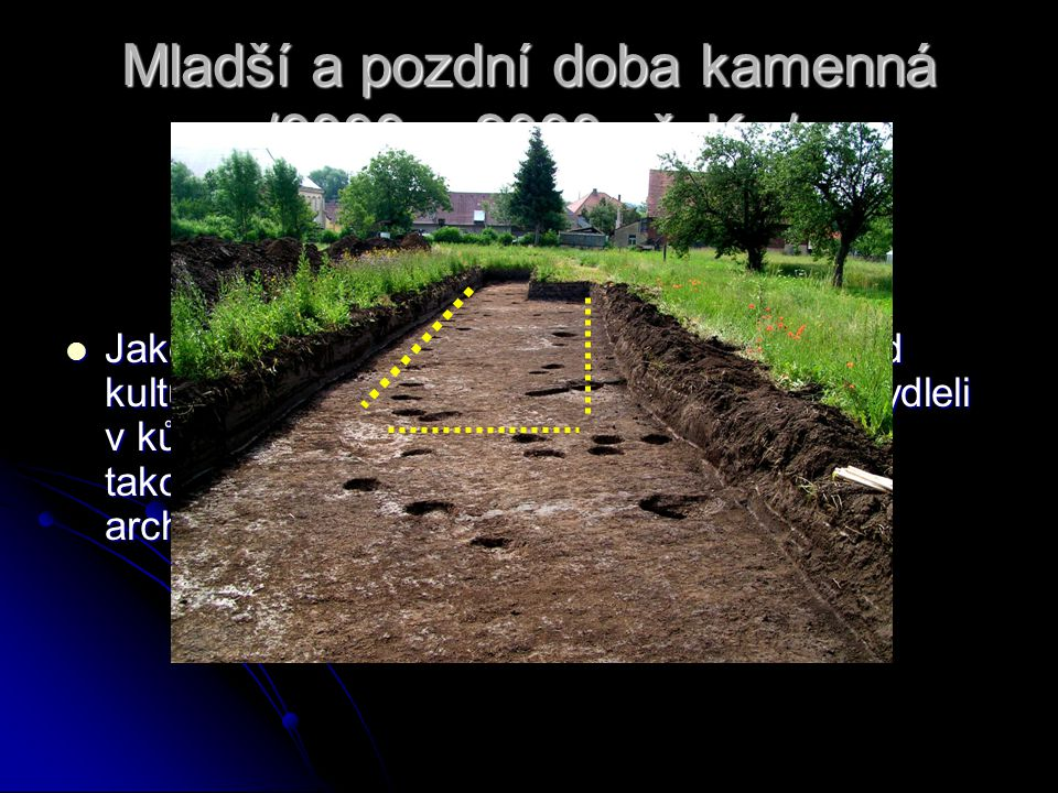 Mladší a pozdní doba kamenná /6000 – 2000 př. Kr./  Jako první osídlil okolí Rosic zemědělský lid kultury s lineární keramikou. Její nositelé bydleli
