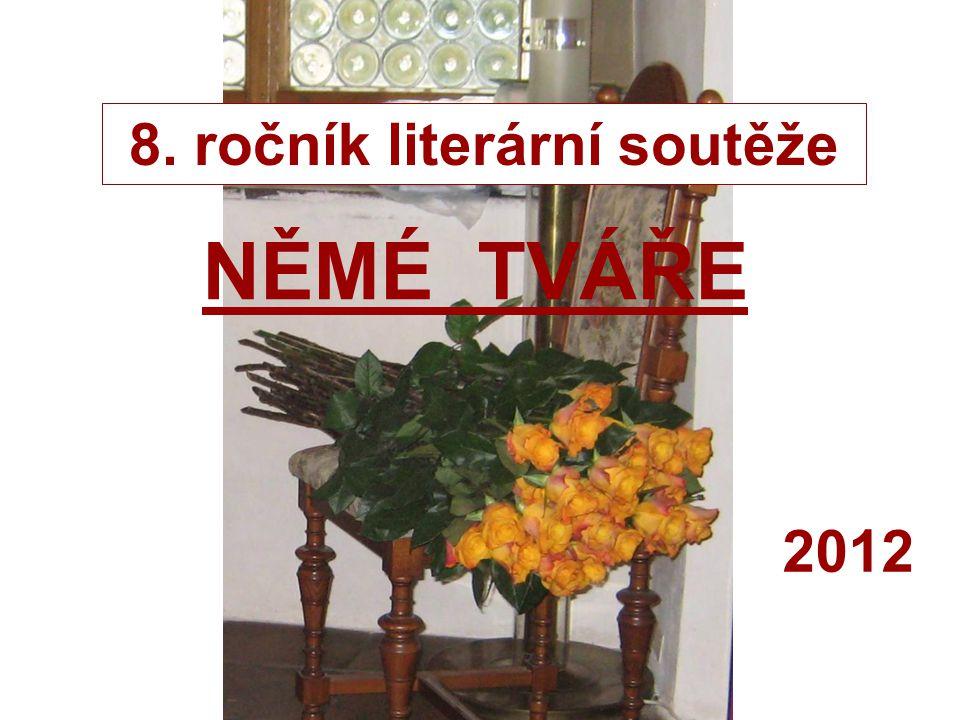 8. ročník literární soutěže NĚMÉ TVÁŘE 2012
