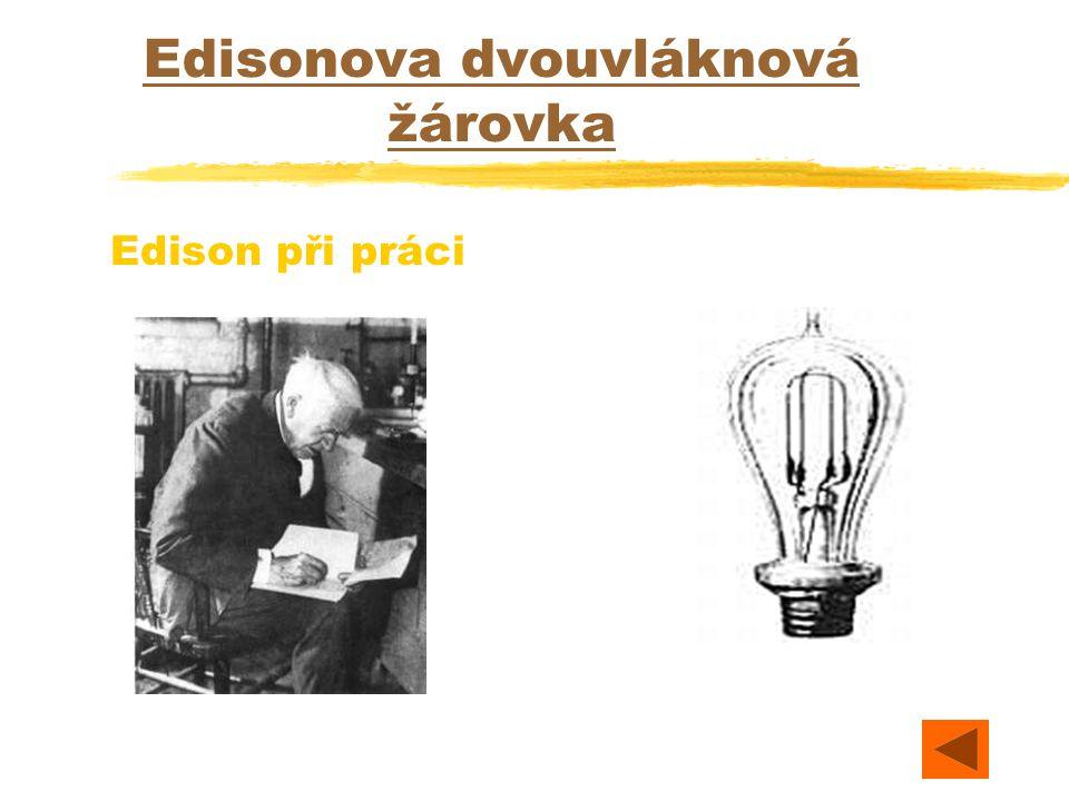 Edisonova dvouvláknová žárovka Edison při práci