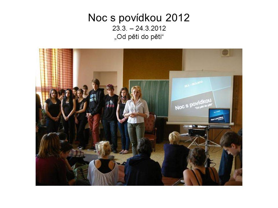 """Noc s povídkou 2012 23.3. – 24.3.2012 """"Od pěti do pěti"""