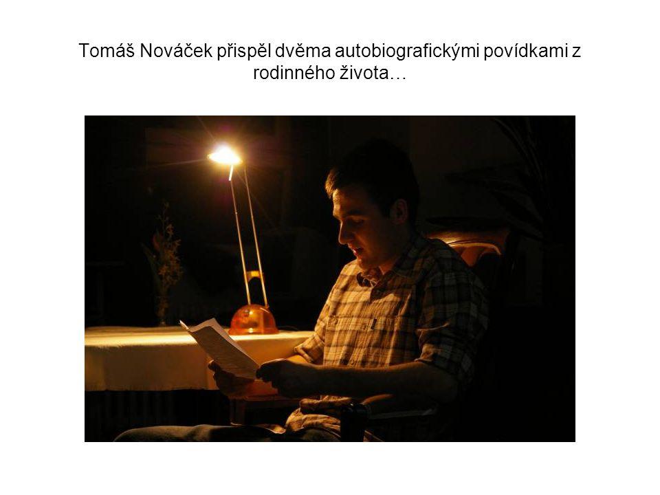 Tomáš Nováček přispěl dvěma autobiografickými povídkami z rodinného života…