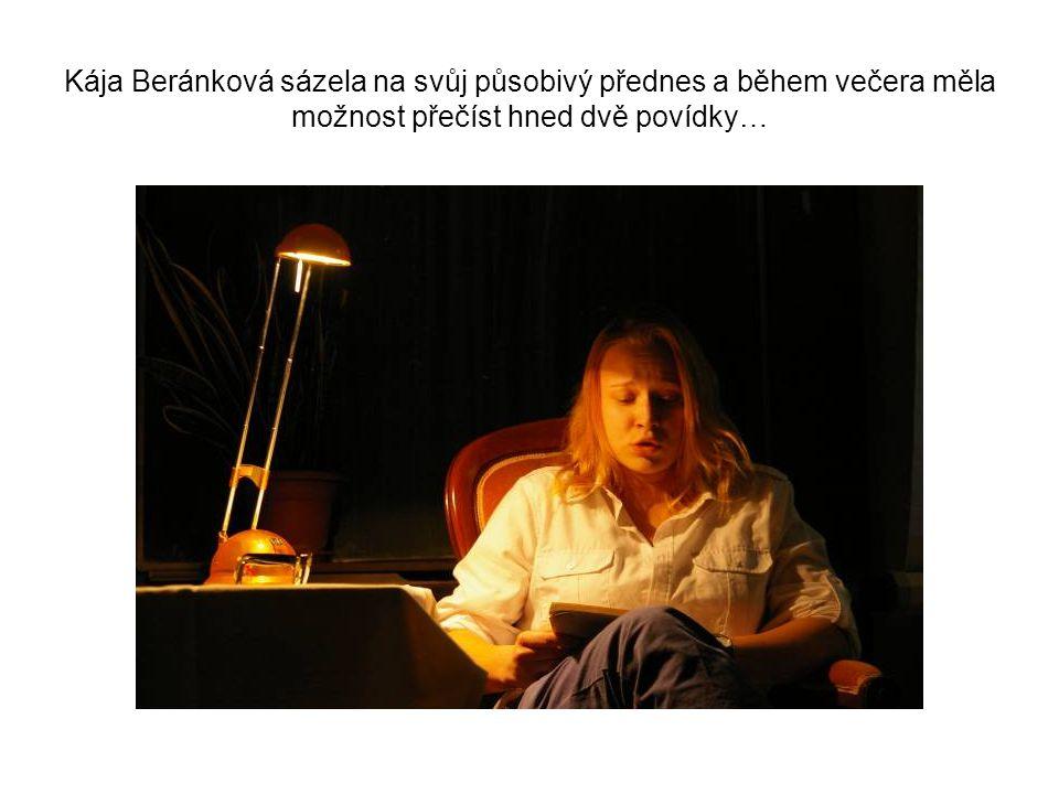 Kája Beránková sázela na svůj působivý přednes a během večera měla možnost přečíst hned dvě povídky…