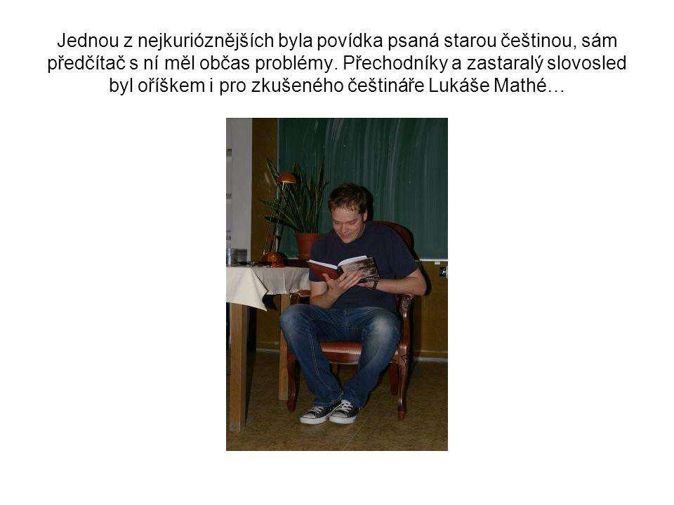Jednou z nejkurióznějších byla povídka psaná starou češtinou, sám předčítač s ní měl občas problémy.