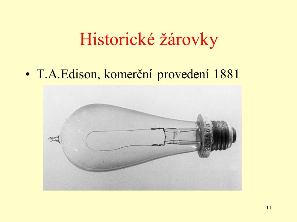11 Historické žárovky •T.A.Edison, komerční provedení 1881