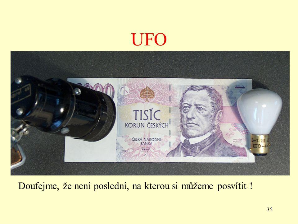 35 UFO Doufejme, že není poslední, na kterou si můžeme posvítit !