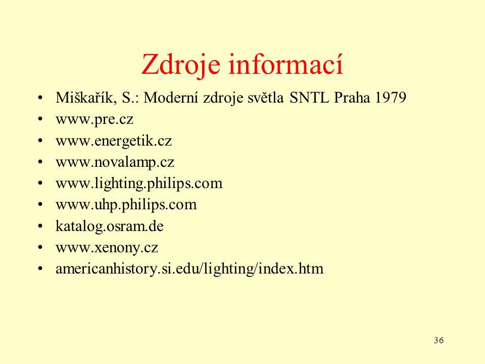 36 Zdroje informací •Miškařík, S.: Moderní zdroje světla SNTL Praha 1979 •www.pre.cz •www.energetik.cz •www.novalamp.cz •www.lighting.philips.com •www.uhp.philips.com •katalog.osram.de •www.xenony.cz •americanhistory.si.edu/lighting/index.htm