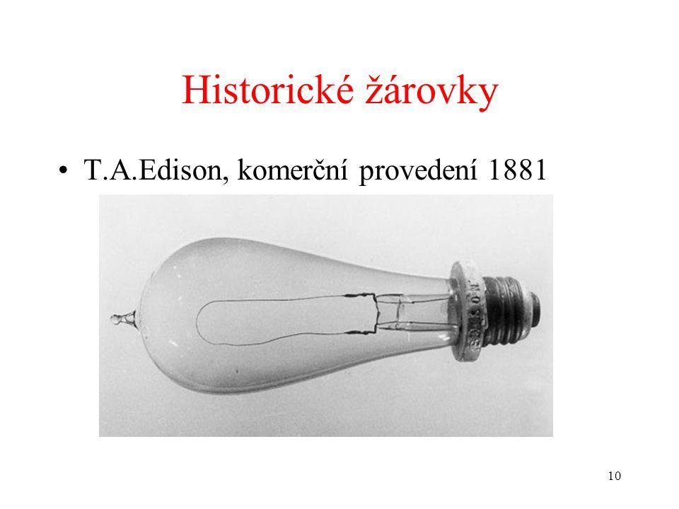 10 Historické žárovky •T.A.Edison, komerční provedení 1881