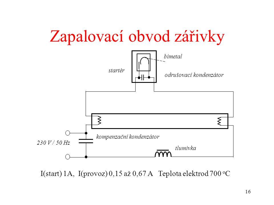 16 Zapalovací obvod zářivky bimetal startér odrušovací kondenzátor kompenzační kondenzátor tlumivka 230 V / 50 Hz I(start) 1A, I(provoz) 0,15 až 0,67