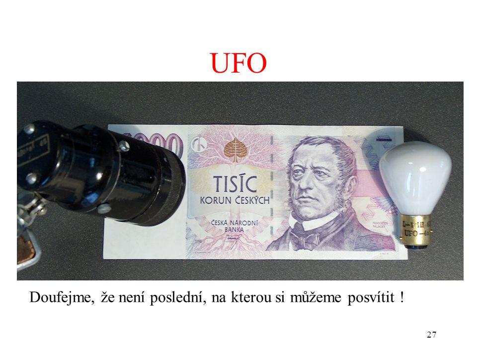 27 UFO Doufejme, že není poslední, na kterou si můžeme posvítit !
