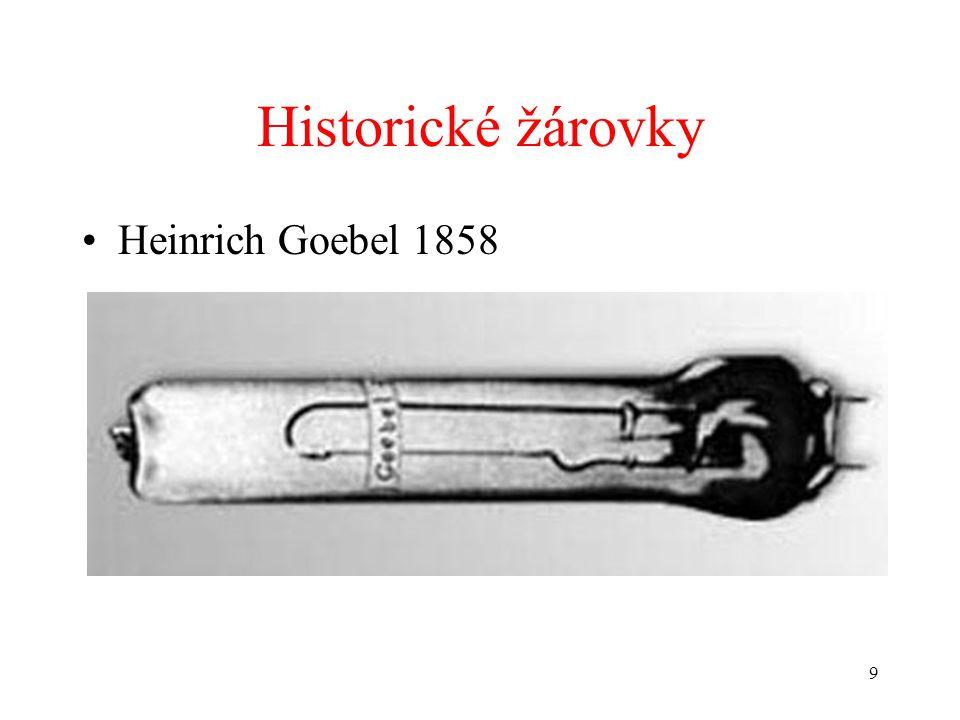 9 Historické žárovky •Heinrich Goebel 1858