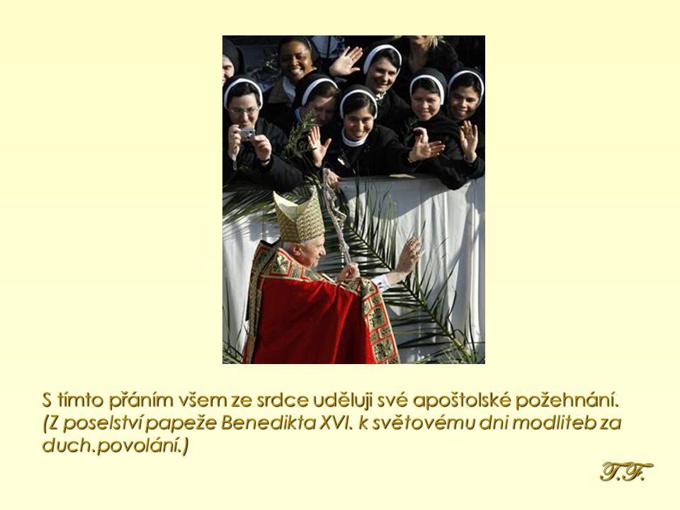 """""""Vytrvale a s důvěrou prosme o pomoc Pannu Marii, ať se podle jejího příkladu oddanosti Božímu plánu spásy a na její mocnou přímluvu v každém společenství prohlubuje připravenost říci """"ano Pánu, který stále povolává nové dělníky na svou žeň."""