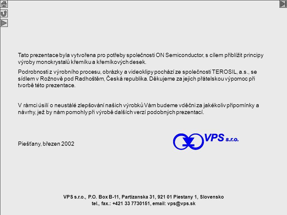 Silicon V2.1 Cz 2 VPS VPS s.r.o., P.O. Box B-11, Partizanska 31, 921 01 Piestany 1, Slovensko tel., fax.: +421 33 7730151, email: vps@vps.sk Tato prez
