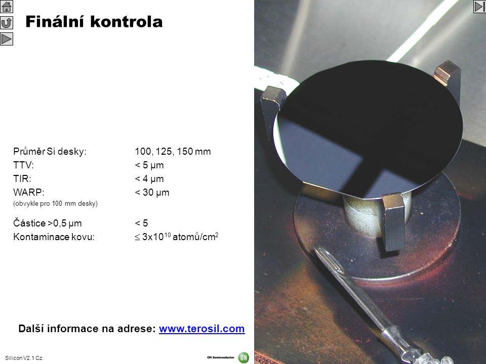 Silicon V2.1 Cz 38 Průměr Si desky:100, 125, 150 mm TTV:< 5 µm TIR:< 4 µm WARP:< 30 µm (obvykle pro 100 mm desky) Částice >0,5 µm< 5 Kontaminace kovu: