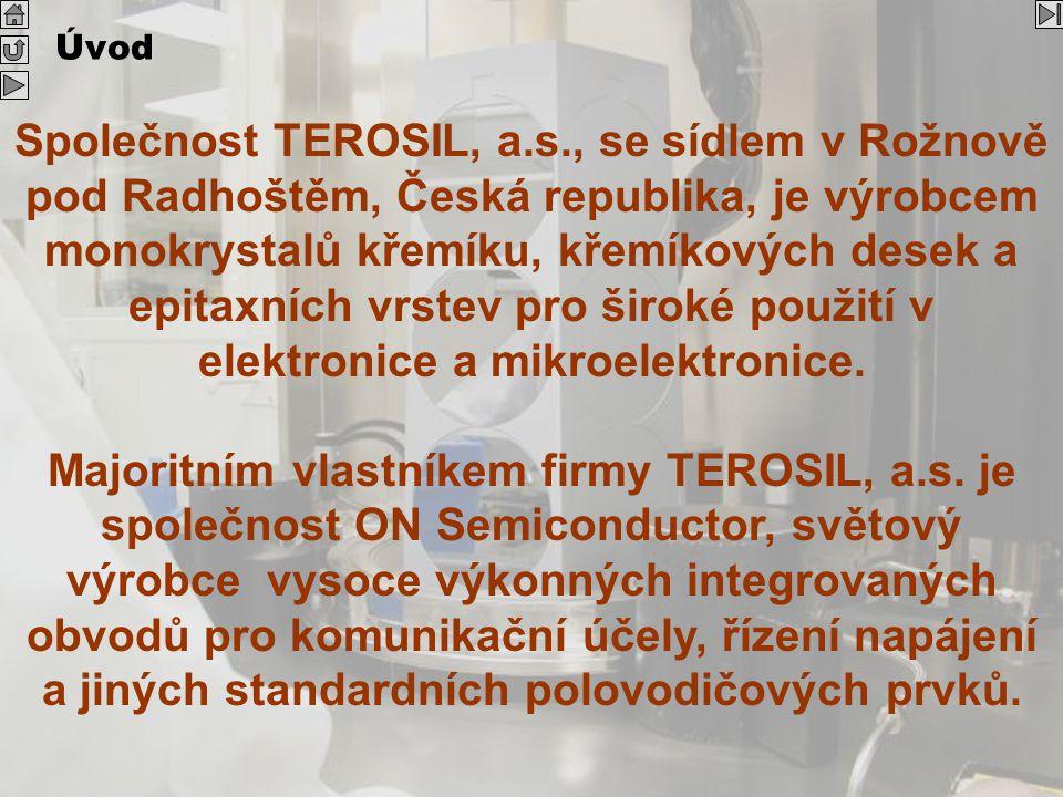 Silicon V2.1 Cz 5 Úvod Společnost TEROSIL, a.s., se sídlem v Rožnově pod Radhoštěm, Česká republika, je výrobcem monokrystalů křemíku, křemíkových des