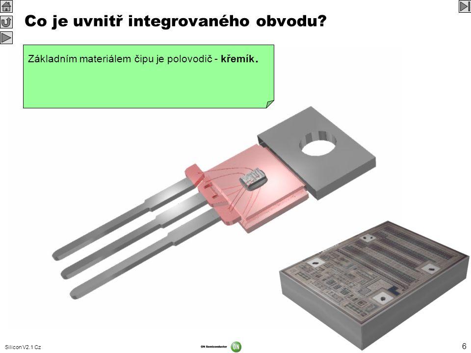 Silicon V2.1 Cz 6 Co je uvnitř integrovaného obvodu? Když odstraníme černou hmotu z pouzdra, vidíme, že přívody směřují k malému kousku křemíku, ve kt