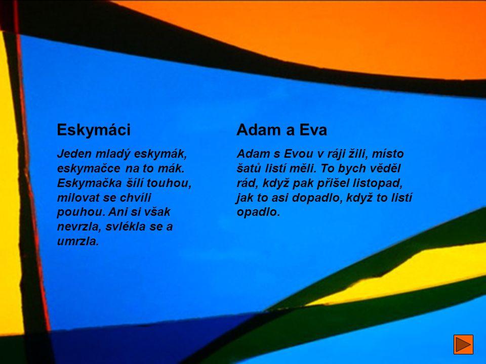Adam a Eva Adam s Evou v ráji žili, místo šatů listí měli.