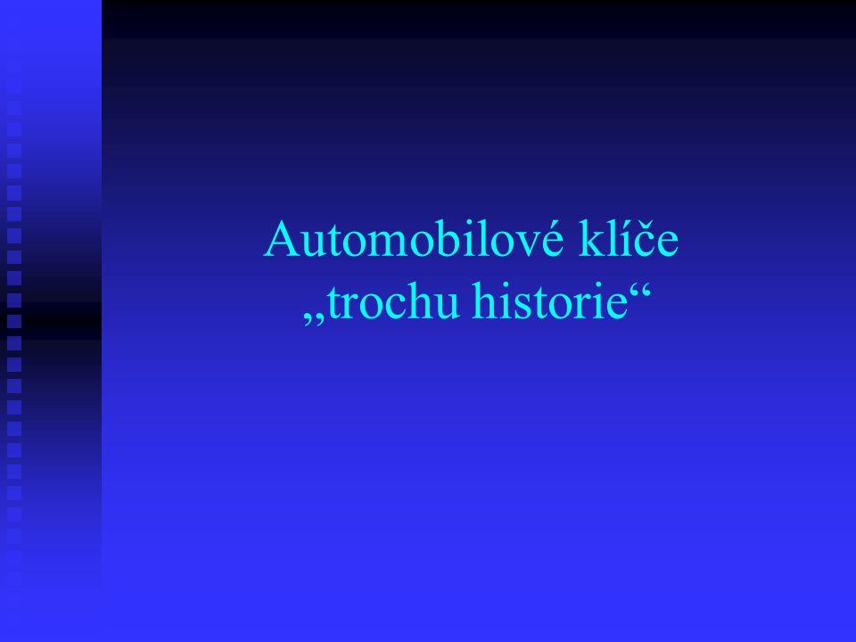 """Automobilové klíče """"trochu historie"""