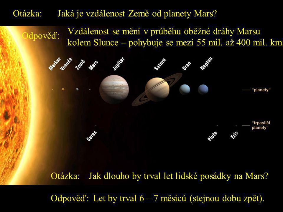 Otázka:Jaká je vzdálenost Země od Slunce? Odpověď:Střední vzdálenost Země od Slunce je 149 600 000 km.