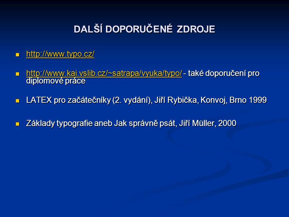  http://www.typo.cz/ http://www.typo.cz/  http://www.kai.vslib.cz/~satrapa/vyuka/typo/ - také doporučení pro diplomové práce http://www.kai.vslib.cz