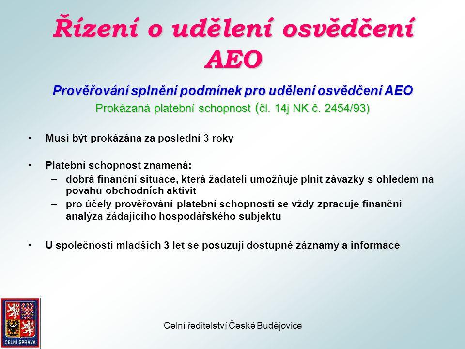 Celní ředitelství České Budějovice Řízení o udělení osvědčení AEO Prověřování splnění podmínek pro udělení osvědčení AEO Vyhovující normy v oblasti bezpečnosti a zabezpečení (čl.