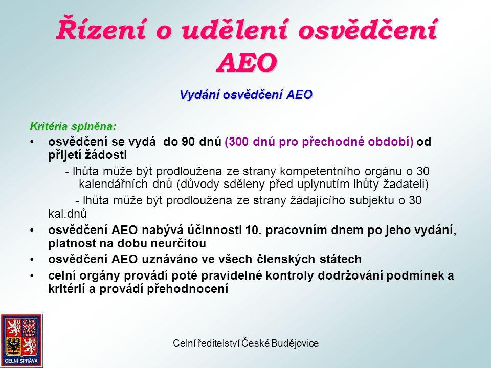 Celní ředitelství České Budějovice Řízení o udělení osvědčení AEO Zamítnutí žádosti o vydání osvědčení AEO Kritéria nesplněna / splněna v nevyhovující míře: •výsledky přezkumu provedeného podle čl.