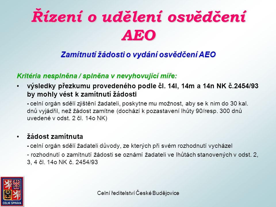 Celní ředitelství České Budějovice Celní řízení při předložení osvědčení AEO •Číslo osvědčení AEO je 17-ti místné evidenční číslo s následující strukturou: XX AEO Y 00000000001 pozice XX – dvoumístný kód členského státu pozice AEO – označení osvědčení AEO pozice Y – označení druhu osvědčení (C-zjednodušené celní postupy, S- bezpečnost a zabezpečení, F-kombinace obou předchozích) pozice 00000000001 – evidenční číslo osvědčení AEO •Číslo osvědčení AEO se uvádí do kolonky 44 JSD