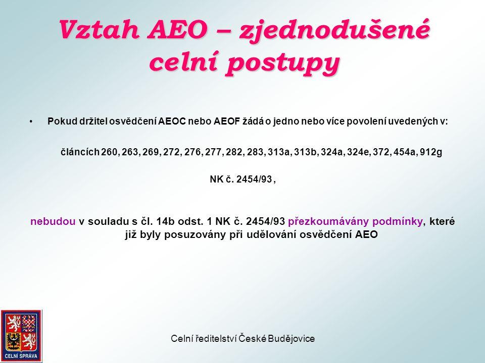 Celní ředitelství České Budějovice Zdroj informací www.cs.mfcr.cz →Clo, obchod se zbožím →Oprávněný hospodářský subjekt (AEO)
