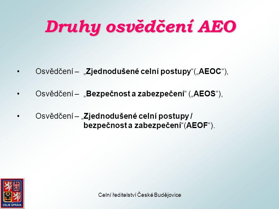 Celní ředitelství České Budějovice Kritéria pro přiznání postavení AEO •Dodržování celních požadavků (čl.