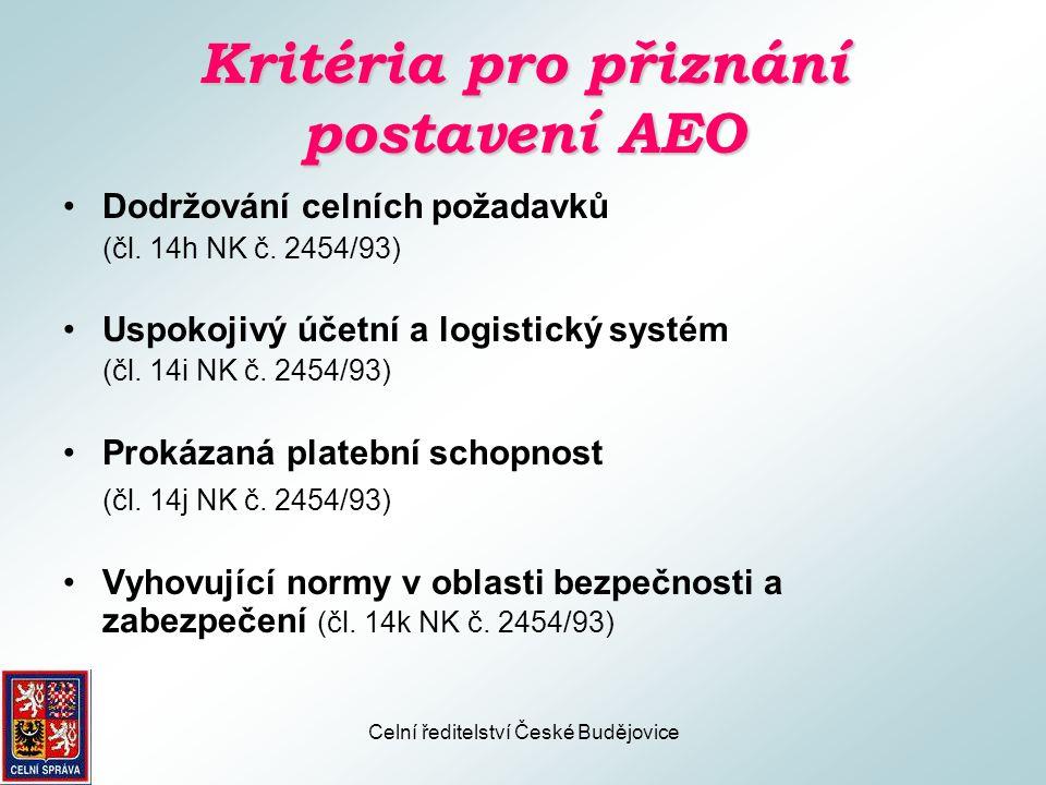 Celní ředitelství České Budějovice Výhody plynoucí z postavení AEO Držitel osvědčení AEOC je oprávněn využívat výhody spojené s celním řízením:  snadnější přístup k celním zjednodušením uvedeným v článku 14b odst.