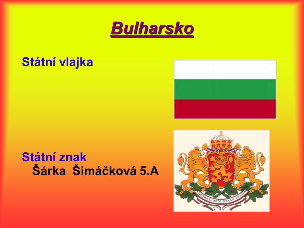Bulharsko Státní vlajka Státní znak Šárka Šimáčková 5.A