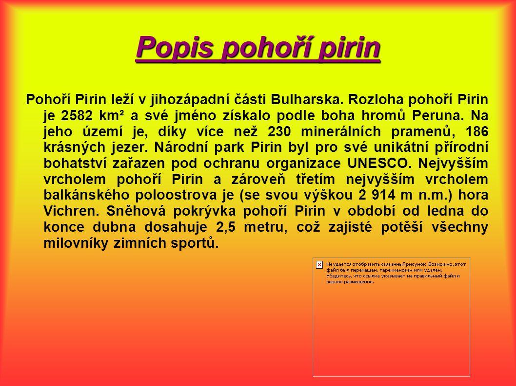Popis pohoří pirin Pohoří Pirin leží v jihozápadní části Bulharska.