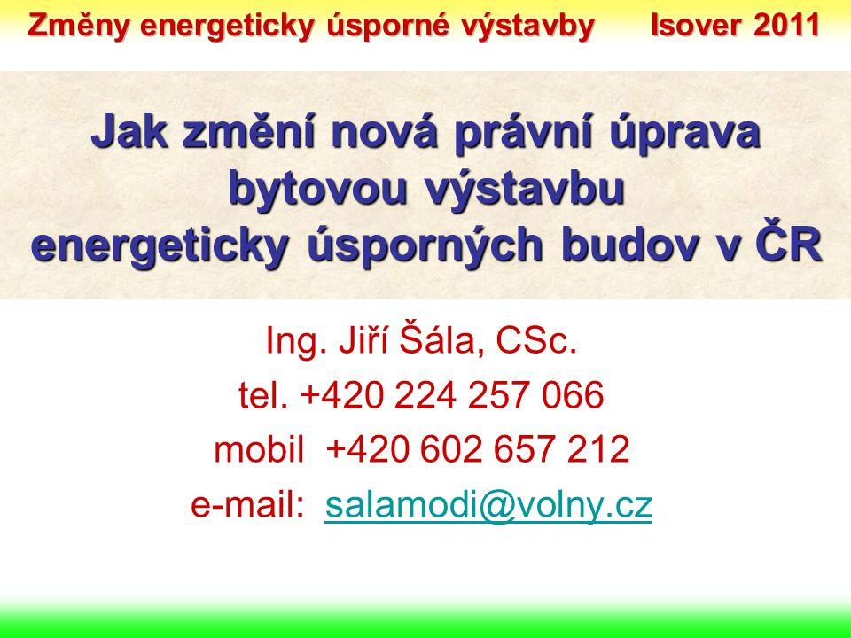 Ing. Jiří Šála, CSc. tel. +420 224 257 066 mobil +420 602 657 212 e-mail: salamodi@volny.czsalamodi@volny.cz Jak změní nová právní úprava bytovou výst