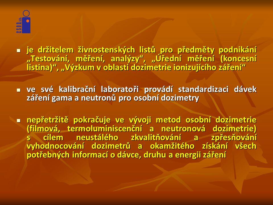 Poskytuje tyto služby osobní dozimetrie:  Celotělovou filmovou nebo termoluminiscenční dozimetrii  Celotělovou neutronovou dozimetrii  Prstovou termoluminiscenční dozimetrii