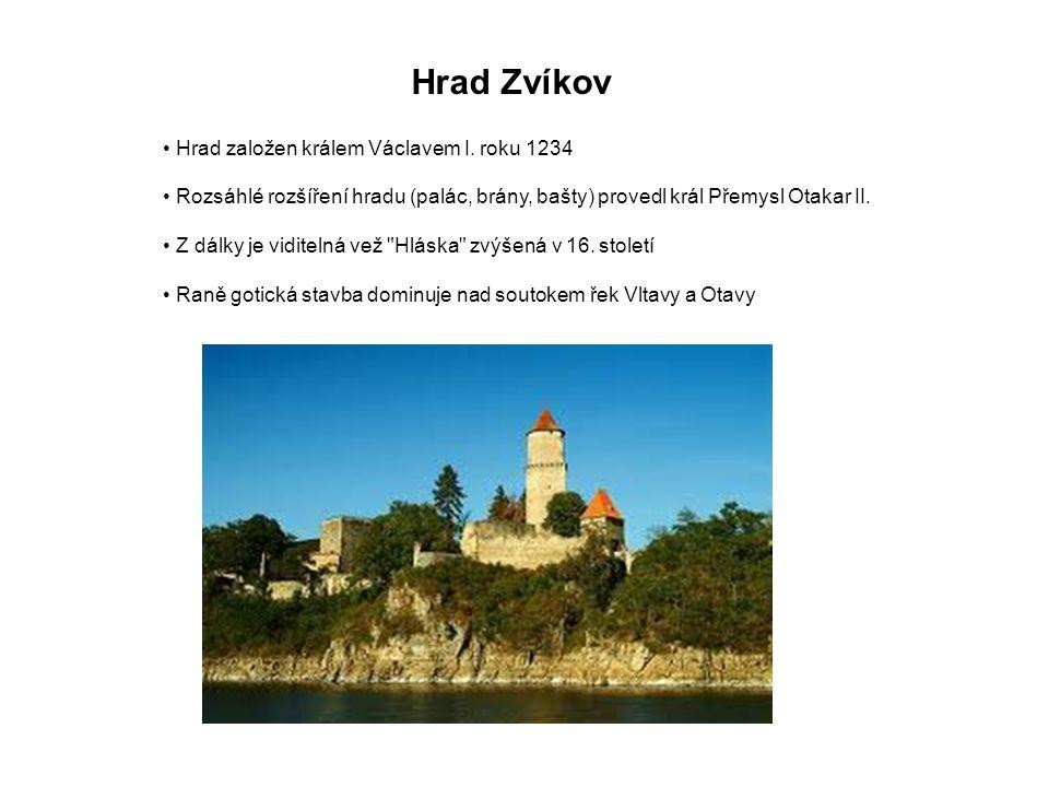 • Hrad založen králem Václavem I. roku 1234 • Rozsáhlé rozšíření hradu (palác, brány, bašty) provedl král Přemysl Otakar II. • Z dálky je viditelná ve