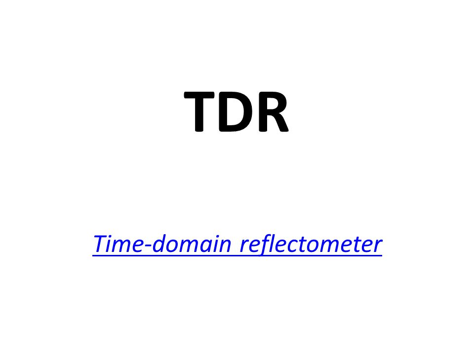 TDR Time-domain reflectometer Time-domain reflectometer