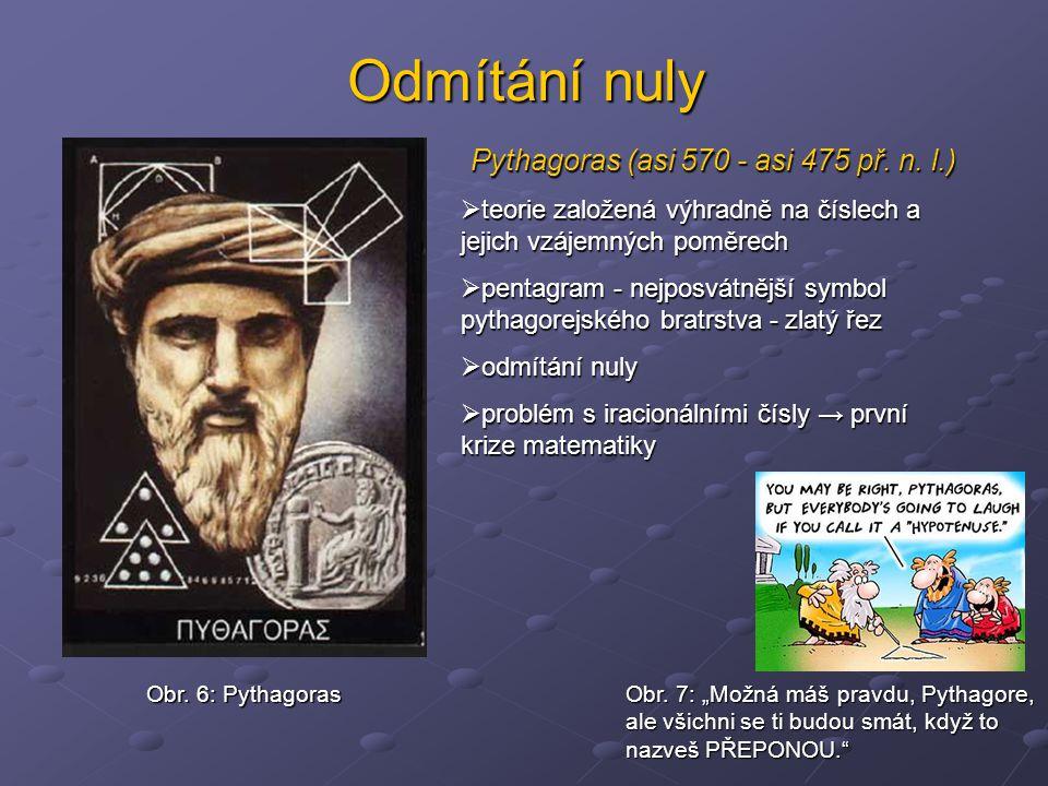 Odmítání nuly Pythagoras (asi 570 - asi 475 př.n.