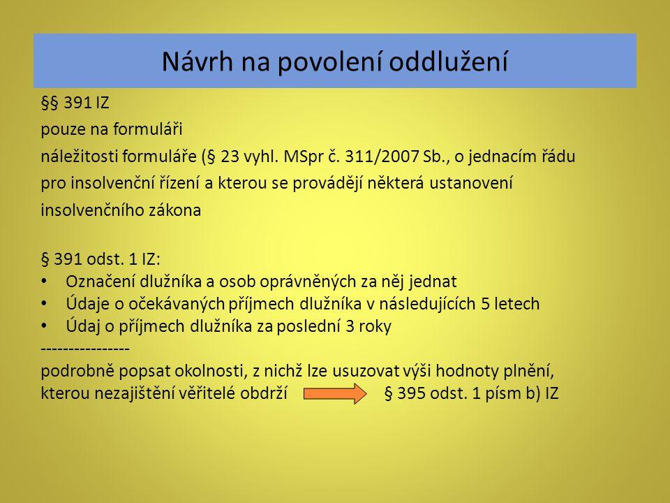 Návrh na povolení oddlužení §§ 391 IZ pouze na formuláři náležitosti formuláře (§ 23 vyhl. MSpr č. 311/2007 Sb., o jednacím řádu pro insolvenční řízen
