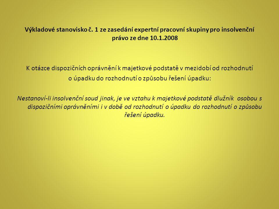 1.SCHŮZE PŘED ROZHODNUTÍM O ÚPADKU: - volba věřitelského orgánu vč.