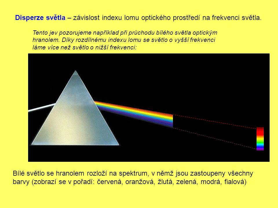 Disperze světla – závislost indexu lomu optického prostředí na frekvenci světla. Tento jev pozorujeme například při průchodu bílého světla optickým hr
