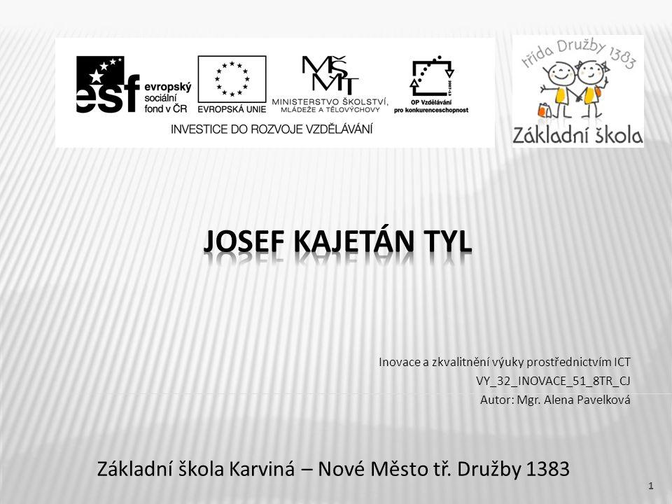 Základní škola Karviná – Nové Město tř. Družby 1383 Inovace a zkvalitnění výuky prostřednictvím ICT VY_32_INOVACE_51_8TR_CJ Autor: Mgr. Alena Pavelkov