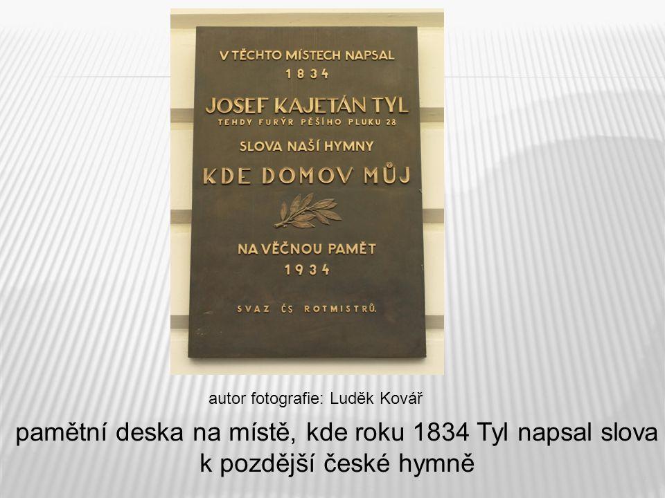 7 pamětní deska na místě, kde roku 1834 Tyl napsal slova k pozdější české hymně autor fotografie: Luděk Kovář