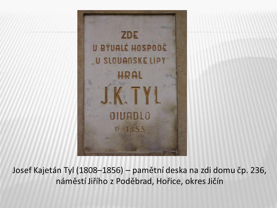 9 Josef Kajetán Tyl (1808–1856) – pamětní deska na zdi domu čp. 236, náměstí Jiřího z Poděbrad, Hořice, okres Jičín