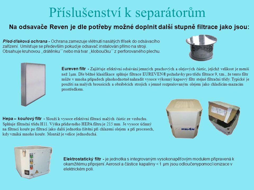 Další výrobky firmy REVEN Prostorová filtrace – čištění vzduchu z průmyslových hal Kanálové odlučovače – prvek pro vestavbu do vzduchotechnických kanálů Čistící stoly – slouží k čištění dílců po jejich obrobení.