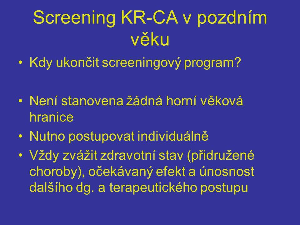 Screening KR-CA v pozdním věku •Kdy ukončit screeningový program.
