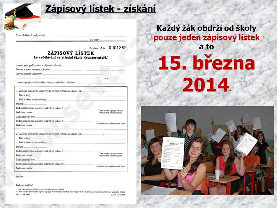 Zápisový lístek - získání Každý žák obdrží od školy pouze jeden zápisový lístek a to 15. března 2014 2014.