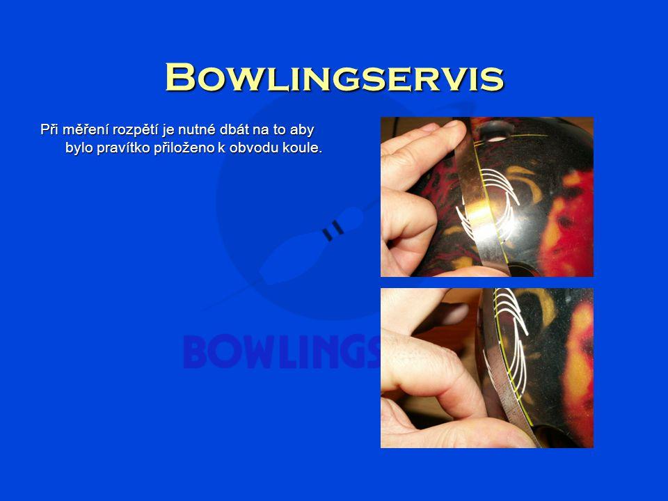 Bowlingservis Při měření rozpětí je nutné dbát na to aby bylo pravítko přiloženo k obvodu koule.