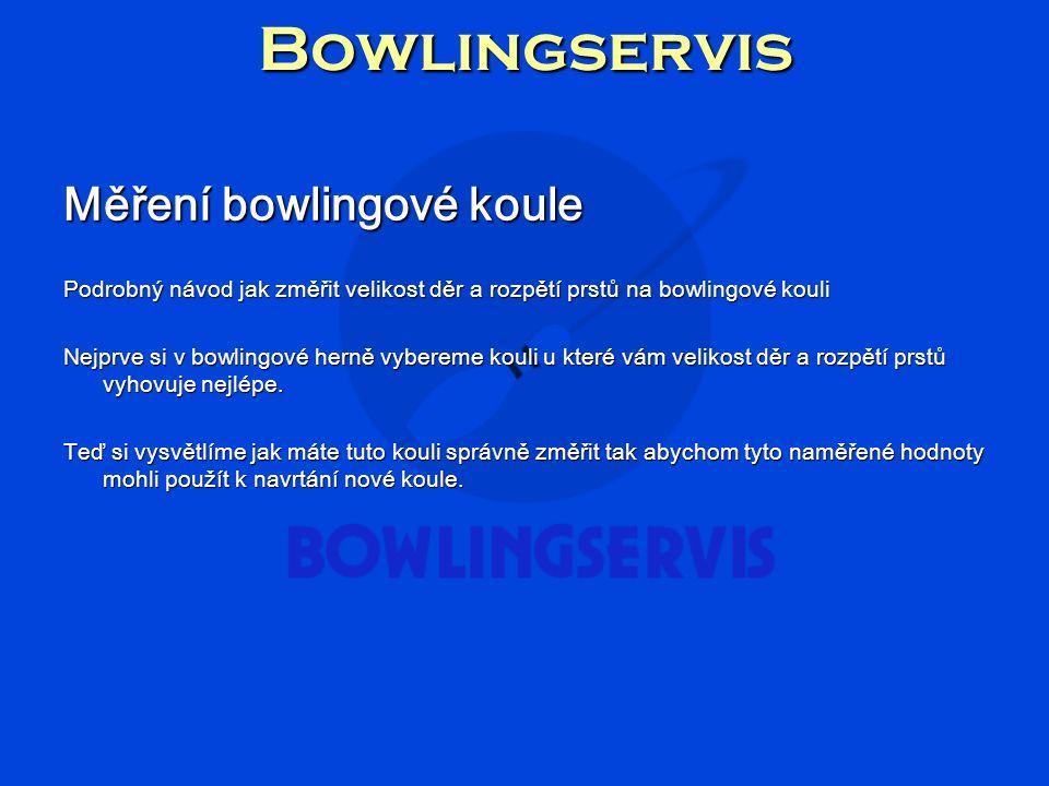 Bowlingservis Měření bowlingové koule Podrobný návod jak změřit velikost děr a rozpětí prstů na bowlingové kouli Nejprve si v bowlingové herně vybereme kouli u které vám velikost děr a rozpětí prstů vyhovuje nejlépe.