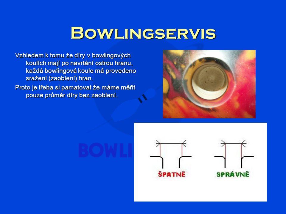 Bowlingservis Vzhledem k tomu že díry v bowlingových koulích mají po navrtání ostrou hranu, každá bowlingová koule má provedeno sražení (zaoblení) hran.